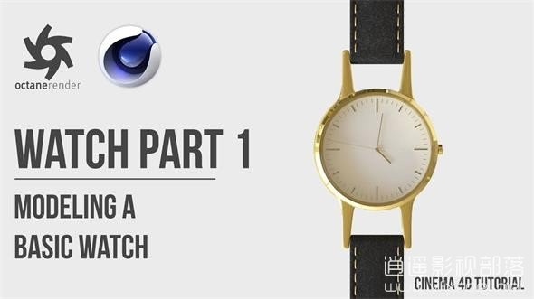 Cinema-4D-Tutorial-Modeling-a-Basic-Watch C4D教程:手表基础建模教程 第一,二部分 Modeling a Basic Watch