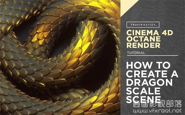 Cinema-4D-And-Octane-Render-How-To-Create-A-Dragon-Scale-Scene C4D教程:C4D使用OC渲染器制作龙鳞场景 Create A Dragon Scale Scene