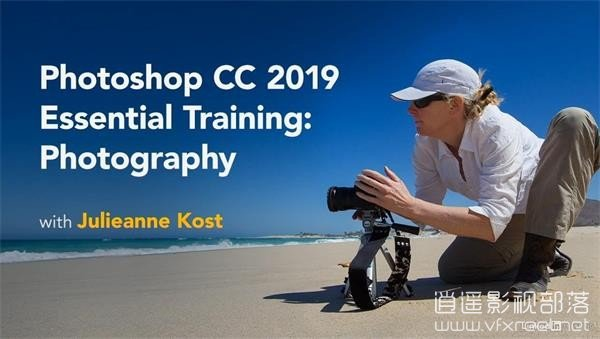PS教程:PS CC 2019 基础摄影训练教程 Lynda – Photoshop CC 2019 Essential Training Photography
