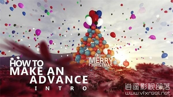 HOW-TO-MAKE-AN-ADVANCE-INTRO AE教程:E3D制作圣诞节卡通气球三维场景动画开场 Christmas intro with Element 3D