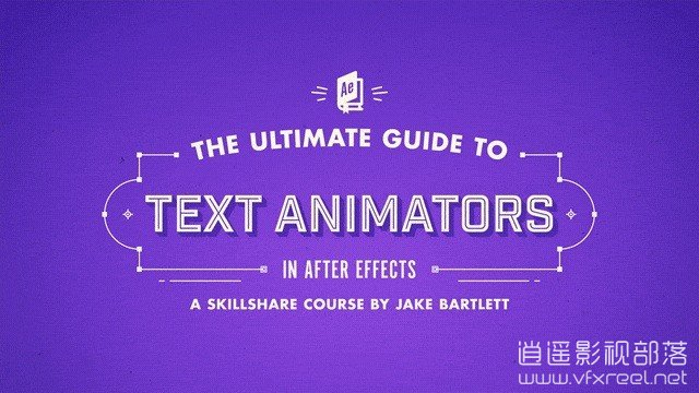 Skillshare-–-The-Ultimate-Guide-to-Text-Animators-in-After-Effects AE教程:文本动画终极指南教程 The Ultimate Guide to Text Animators in After Effects