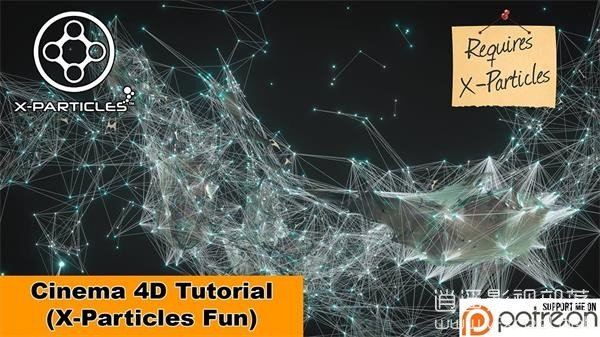 X-Particles-Fun-Cinema-4D-Tutorial C4D教程:XP粒子点线面随机网状粒子连线特效教程 Cinema 4D X-Particles Tutorial